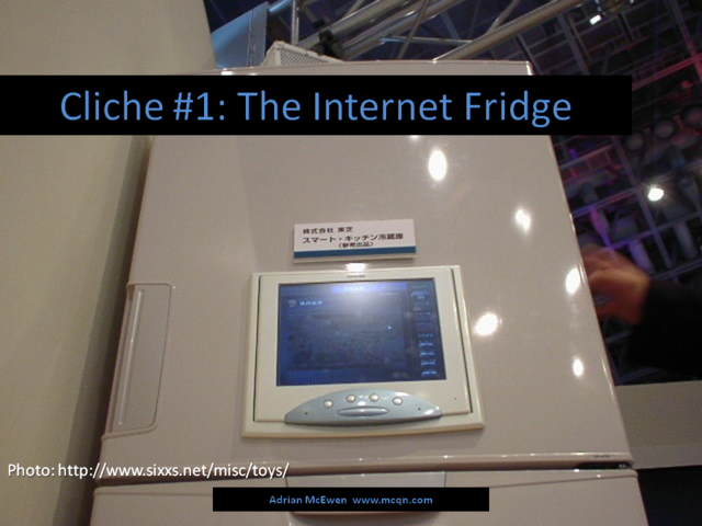Cliche #1: The Internet Fridge