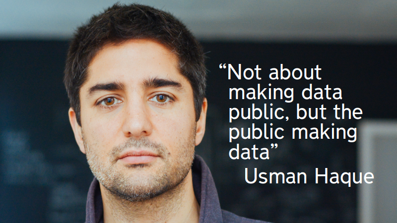 """Not about making data public, but the public making data"" Usman Haque"