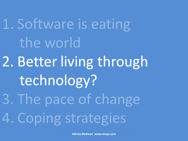 2. Better living through technology?