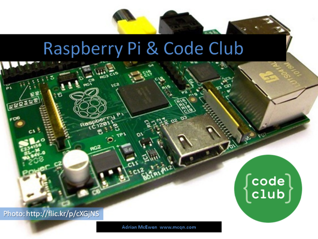 Raspberry Pi and Code Club