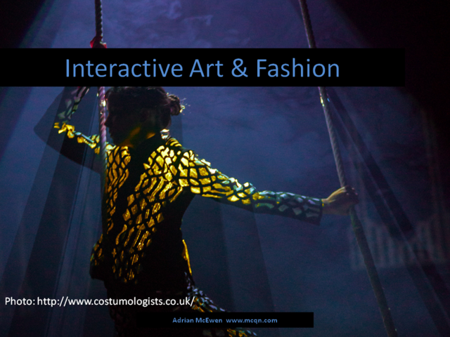 Interactive Art and Fashion