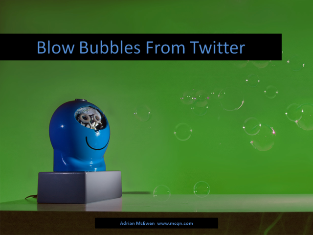 Blow Bubbles from Twitter