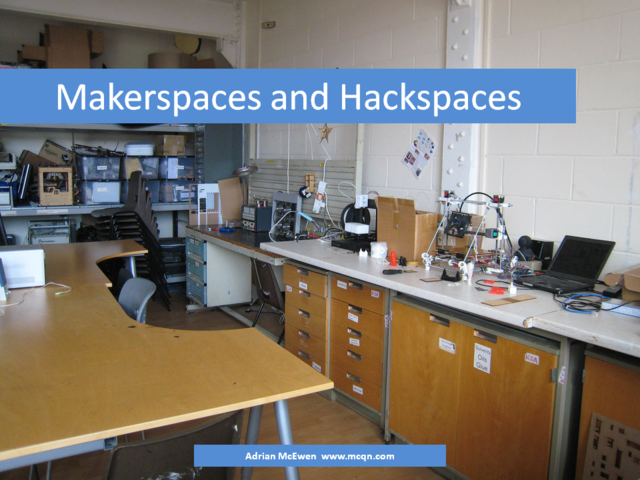 Makerspaces and Hackspaces