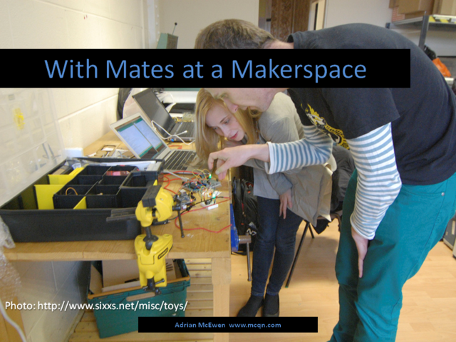 With Mates at a Makerspace