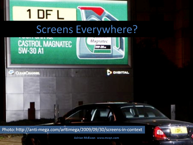Screens Everywhere?