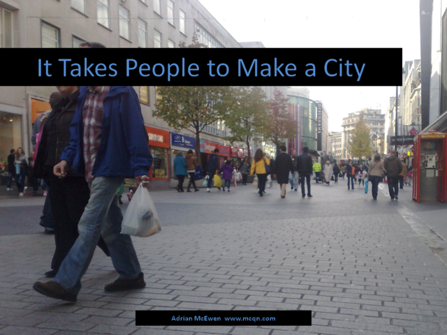 It Takes People to Make a City