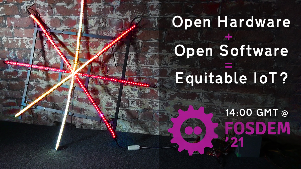 The promotional image for Adrian's FOSDEM talk, on Open Hardware, Open Software, and an Equitable Internet of Things